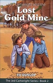 Jed Cartwright and the Lost Gold Mine Grace and Truth Books