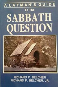 A Layman's Guide to the Sabbath Question Grace and Truth Books