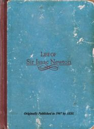 Life of Sir Isaac Newton Grace and Truth Books
