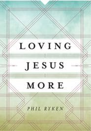 Loving Jesus More Grace and Truth Books