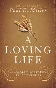 A Loving Life Grace and Truth Books