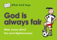 What God Says: God is Always Fair Grace and Truth Books