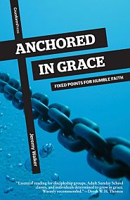 Anchored in Grace Grace and Truth Books