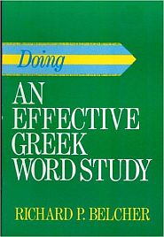 Doing an Effective Greek Word Study Grace and Truth Books