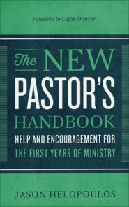 The New Pastor's Handbook Grace and Truth Books