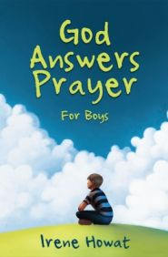 God Answers Prayer - For Boys Grace and Truth Books
