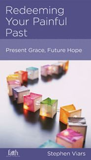 Redeeming Your Painful Past Grace and Truth Books