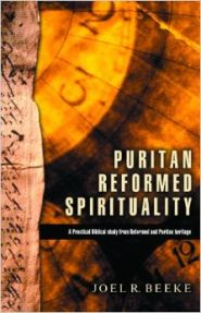Puritan Reformed Spirituality Grace and Truth Books