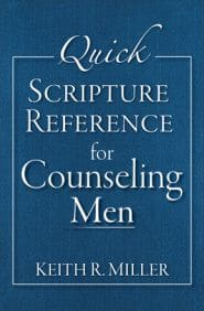 Quick Scripture Reference for Counseling Men Grace and Truth Books