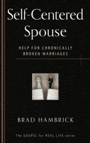 Self-Centered Spouse Grace and Truth Books
