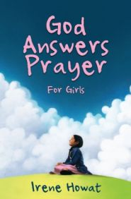 God Answers Prayer - For Girls Grace and Truth Books