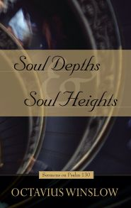 Soul-Depths and Soul-Heights Grace and Truth Books