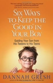 Six Ways to Keep the Good in Your Boy Grace and Truth Books