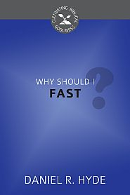 Why Should I Fast? Grace and Truth Books