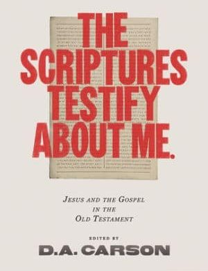 The Scriptures Testify About Me Grace and Truth Books