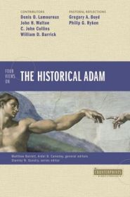 Four Views on the Historical Adam Grace and Truth Books