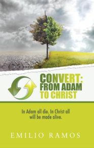 Convert: From Adam to Christ Grace and Truth Books