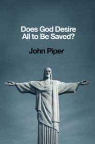 Does God Desire All to be Saved? Grace and Truth Books