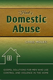 The Heart of domestic Abuse Grace and Truth Books