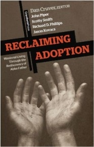 Reclaiming Adoption Grace and Truth Books