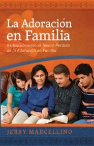 La Adoracion en Familia Grace and Truth Books