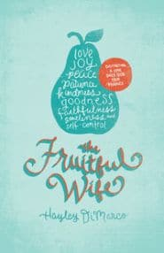 The Fruitful Wife Grace and Truth Books