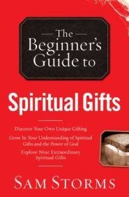 The Beginner's Guide to Spiritual Gifts Grace and Truth Books