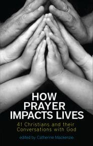 How Prayer Impacts Lives Grace and Truth Books
