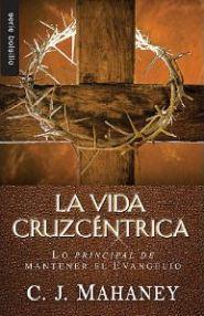 La Vida Cruzcentrica Grace and Truth Books