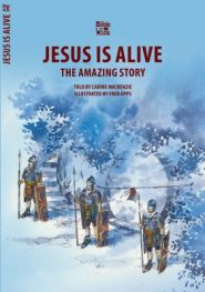 Jesus is Alive the Amazing Story Grace and Truth Books
