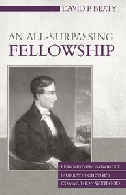 An All-Surpassing Fellowship Grace and Truth Books