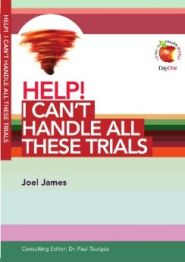 Help! I Can't Handle all These Trials Grace and Truth Books