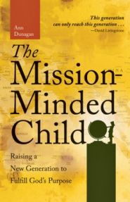 The Mission-Minded Child Grace and Truth Books