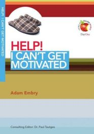 Help! I Can't Get Motivated Grace and Truth Books