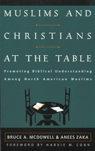 Muslims and Christians at the Table Grace and Truth Books