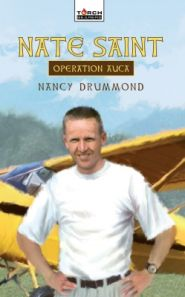 Nate Saint: Operation Auca Grace and Truth Books