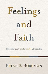 Feelings and Faith Grace and Truth Books