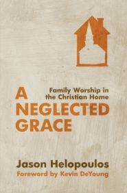 A Neglected Grace Grace and Truth Books