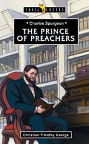 Charles Spurgeon the Prince of Preachers Grace and Truth Books