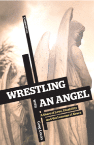 Wrestling With an Angel Grace and Truth Books