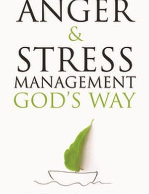 Anger and Stress Management God's Way Grace and Truth Books