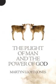 The Plight of Man and the Power of God Grace and Truth Books