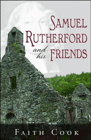 Samuel Rutherford and his Friends Grace and Truth Books
