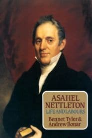 Asahel Nettleton: Life and Labours Grace and Truth Books