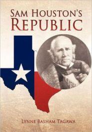 Sam Houston's Republic Grace and Truth Books