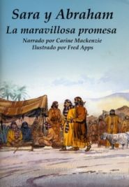 Sara y Abraham: La maravillosa promesa Grace and Truth Books