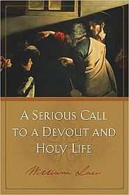 A Serious Call To Devout And Holy Life William Law