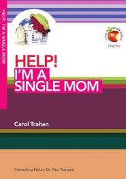 Help! I'm a Single Mom Grace and Truth Books
