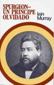 Spurgeon: Un Principe Olvidado Grace and Truth Books