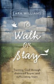 To Walk or Stay Grace and Truth Books
